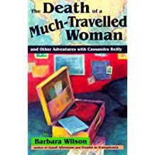 The Death of a Much-Travelled Woman: And Other Adventures with Cassandra Reilly