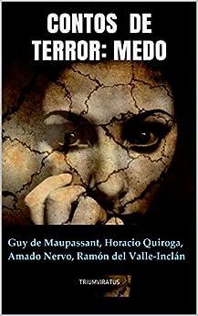 Contos de Terror: Medo (Clássicos do Horror Livro 14) por [de Maupassant, Guy, Quiroga, Horacio, Nervo, Amado, del Valle-Inclán, Ramón]