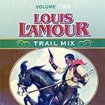 Trail Mix: Volume Two | Louis L'Amour