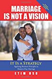 Marriage Is Not a Vision It Is a Strategy