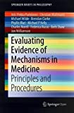 img - for Evaluating Evidence of Mechanisms in Medicine: Principles and Procedures (SpringerBriefs in Philosophy) book / textbook / text book
