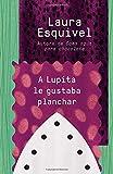 A Lupita le gustaba planchar: [Lupita Always Liked to Iron] (Spanish Edition)