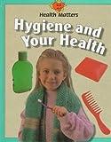 Hygiene and Your Health, Jillian Powell, 0817249265