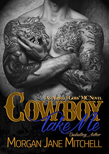 Cowboy, Take Me (Asphalt Gods' MC) (Hairy Cowboy)
