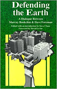 Book Defending the Earth: A Dialogue Between Murray Bookchin and Dave Foreman