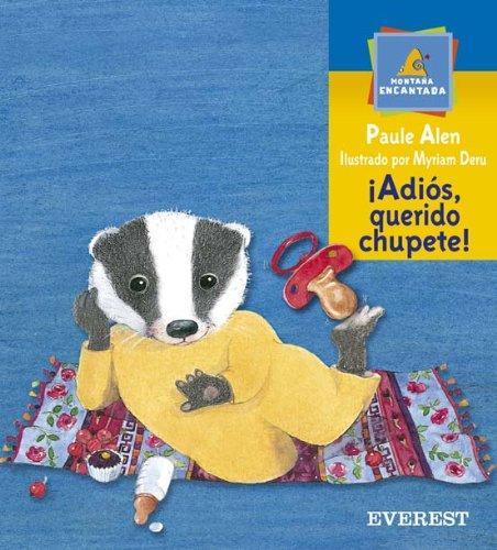 Adios, Querido Chupete!/goodbye Dear Pasifier (Spanish Edition ...