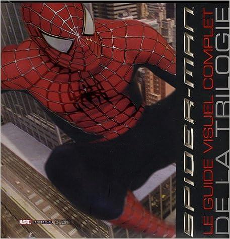 Livre gratuits en ligne Spider-Man : Le guide visuel complet de la trilogie epub pdf