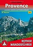 Provence: zwischen Ardèche und Verdonschlucht. 50 Touren. Mit GPS-Tracks (Rother Wanderführer)