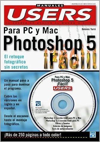 Photoshop 5 Facil En Colores, Para PC y Mac, Con CD-ROM: Manuales Users, en Espanol / Spanish (Manuales PC Users) (Spanish Edition): MP Ediciones: ...