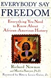 img - for Everybody Say Freedom: Everything You Need to Know About African-American History book / textbook / text book