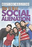 How to Beat Social Alienation, Jason Porterfield, 1448868211