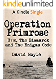 Operation Primrose: U110, the Bismarck and the Enigma code breakers