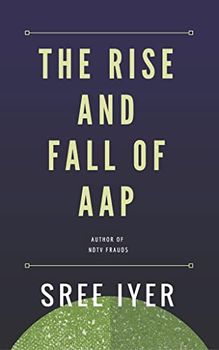 The Rise and Fall of AAP