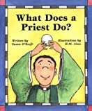What Does a Priest Do? What Does a Nun Do?, Susan Heyboer O'Keefe, 0809166984