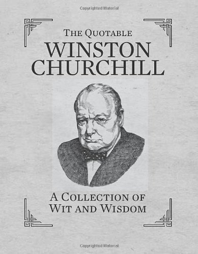 3 Channel Miniature - The Quotable Winston Churchill: A Collection of Wit and Wisdom (2013-03-26)