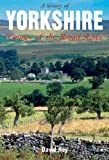 History of Yorkshire: County of the Broad Acres