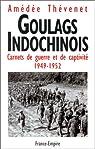 Goulags indochinois. Carnets de guerre et de captivité, 1949-1952 par Thévenet