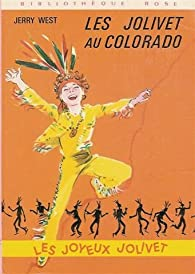 Book's Cover ofLes Jolivet au Colorado : Série : Les joyeux Jolivet : Collection : Bibliothèque rose cartonnée&illustrée