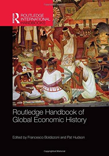 Routledge Handbook of Global Economic History (Routledge International Handbooks)