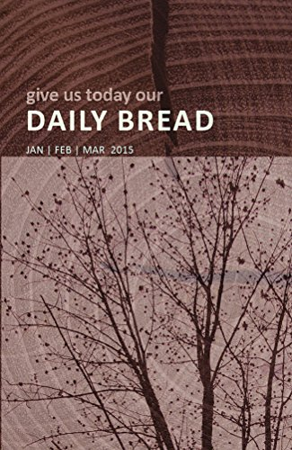 Daily Bread - January, February, March 2015 (Bread Daily 2015)
