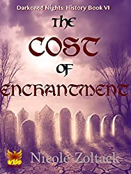 The Cost of Enchantment (Darkened Nights: History Book 6)