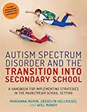 img - for Autism Spectrum Disorder and the Transition into Secondary School: A Handbook for Implementing Strategies in the Mainstream School Setting book / textbook / text book