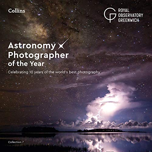 Astronomy Photographer of the Year: Collection 7: Celebrating 10 years of the world's best photography (Best Art Exhibitions 2019)