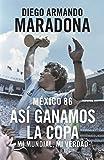 Mexico 86: Así ganamos la copa (Spanish Edition)