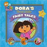 Dora's Three Little Fairy Tales, A&J Studios, 1416906401
