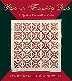 Philena's Friendship Quilt, Lynda Salter Chenoweth, 0821418580