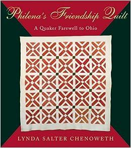 Philena's Friendship Quilt: A Quaker Farewell to Ohio (Ohio Quilt ... : quilt shops tulsa ok - Adamdwight.com