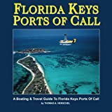 Florida Keys Ports Of Call: A Boating And Travel Guide To The Florida Keys