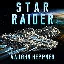 Star Raider Hörbuch von Vaughn Heppner Gesprochen von: Jeffrey Kafer