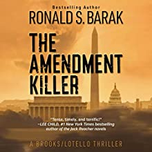 The Amendment Killer: Brooks/Lotello Thriller, Book 1 Audiobook by Ronald S. Barak Narrated by Chris Andrew Ciulla