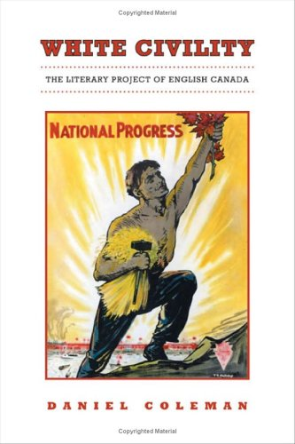 White Civility: The Literary Project of English Canada by Brand: University of Toronto Press, Scholarly Publishing Division