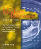 The Complete Modem Reference: The Technicians Guide to Installation, Testing, and Trouble-Free Commu