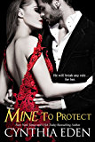 Mine To Protect (Mine- Romantic Suspense Book 6)