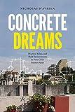 Concrete Dreams: Practice, Value, and Built