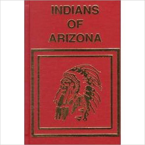 Indians of Arizona: Past and Present