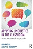 Applying Linguistics in the Classroom 1st Edition