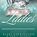Single Ladies Box Set (Series 1-4) | Blake Karrington,Chris Booker