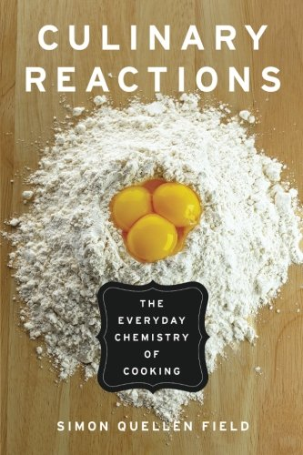 Culinary Reactions: The Everyday Chemistry of -