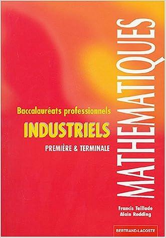 Lire en ligne Mathématiques 1e et Tle Bac pro industriels pdf, epub ebook