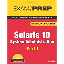 Solaris 10 System Administration Exam Prep: CX-310-200, Part I (2nd Edition)