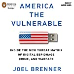 America the Vulnerable: New Technology and the Next Threat to National Security | Joel Brenner