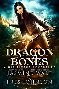 Dragon Bones: a Nia Rivers Novel (Nia Rivers Adventures Book 1) by [Walt, Jasmine, Johnson, Ines]
