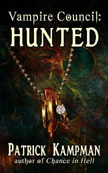 Vampire Council: Hunted by [Kampman, Patrick]