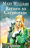 Return to Carnecrane, Mary Williams, 0708940307
