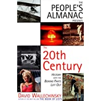 The People's Almanac Presents the Twentieth Century: History with the Boring Parts Left Out