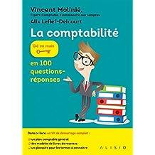 La comptabilité en 100 questions-réponses: Clé en main (CLE EN MAINS) (French Edition)